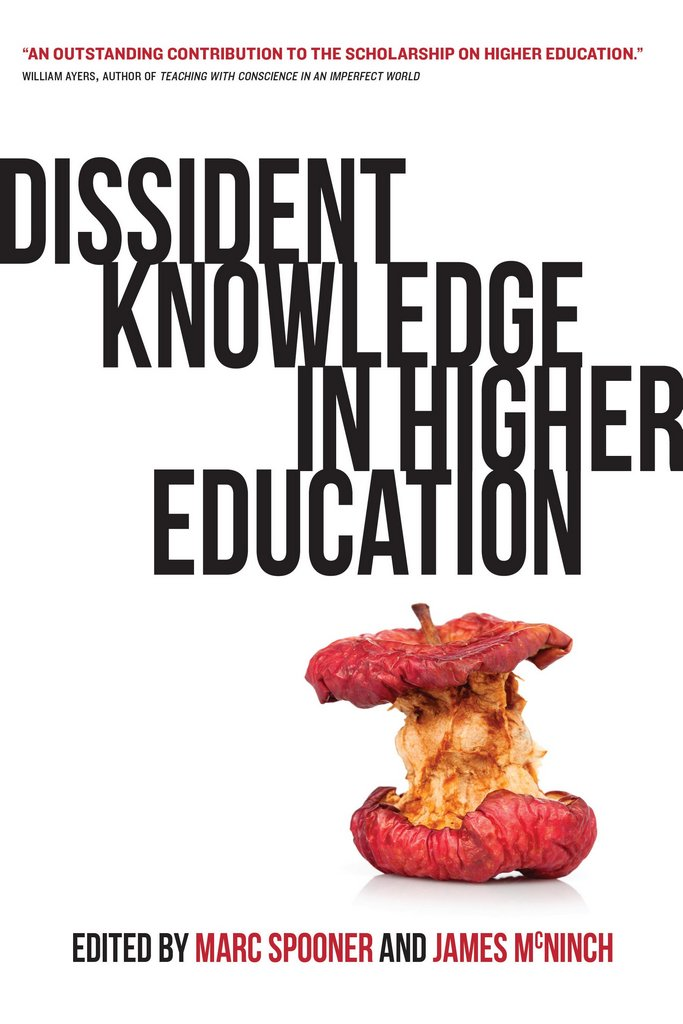 Dissident Knowledge in Higher Education: Marc Spooner and James McNinch write about their new edited book